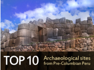 Top 10 Archaeological sites from pre-Columbian Peru