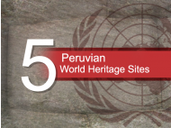 5 Peruvian World Heritage Sites