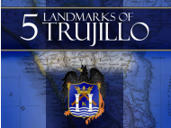 5 landmarks of Trujillo