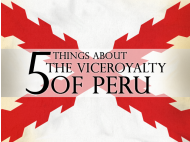 5 things about the Viceroyalty of Peru