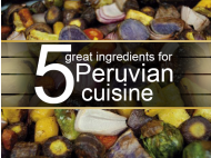 5 ingredients for Peruvian cuisine