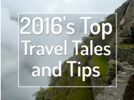 2016's Top Travel Tales and Tips
